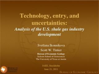 Technology, entry, and uncertainties:  Analysis of the U.S.  shale gas industry  development