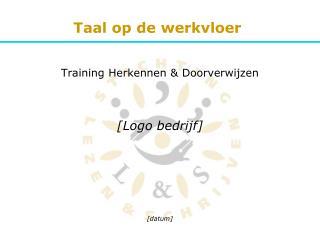 Training Herkennen & Doorverwijzen [Logo bedrijf]