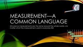 Measurement—A common language