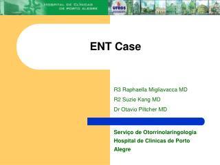 ENT Case