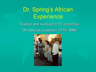Dr. Spring's African Experience