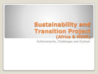 Sustainability and Transition Project (Africa & MEER)