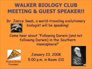 WALKER BIOLOGY CLUB MEETING  GUEST SPEAKER