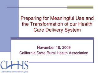 Preparing for Meaningful Use and the Transformation of our Health Care Delivery System