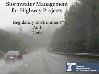 Stormwater Management for Highway Projects Regulatory Environment And Tools