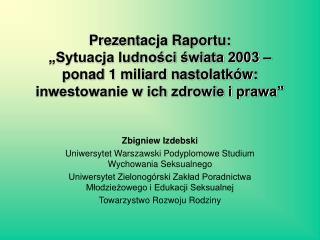 Zbigniew Izdebski Uniwersytet Warszawski Podyplomowe Studium Wychowania Seksualnego