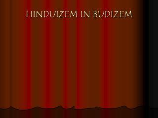 HINDUIZEM IN BUDIZEM