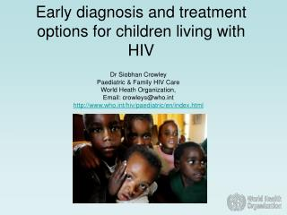 Early diagnosis and treatment options for children living with HIV