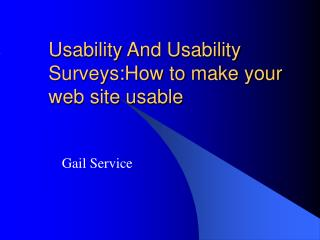 Usability And Usability Surveys:How to make your web site usable