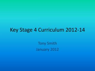 Key Stage 4 Curriculum 2012-14