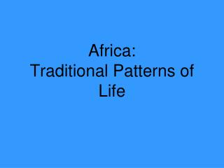 Africa:  Traditional Patterns of Life