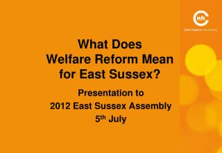 What Does  Welfare Reform Mean  for East Sussex?