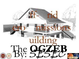The OGZEB