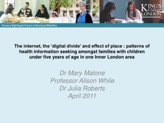 Dr Mary Malone Professor Alison While Dr Julia Roberts April 2011