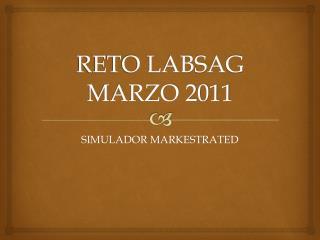 RETO LABSAG MARZO 2011