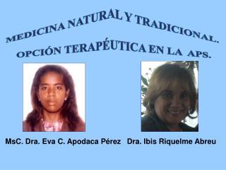 MEDICINA  NATURAL Y TRADICIONAL.  OPCIÓN TERAPÉUTICA EN LA  APS.