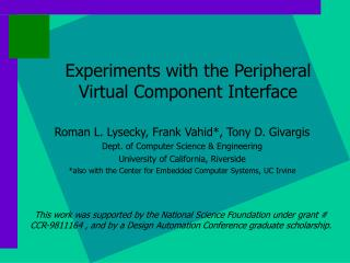 Experiments with the Peripheral Virtual Component Interface