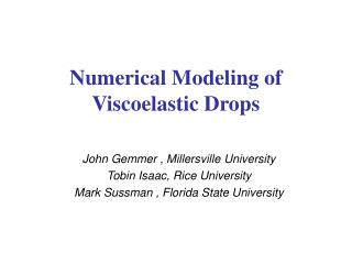 Numerical Modeling of Viscoelastic Drops
