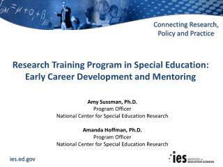 Amy Sussman, Ph.D. Program Officer National Center for Special Education Research