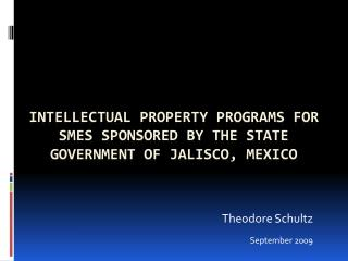Intellectual Property Programs for SMEs Sponsored by the State Government of Jalisco, Mexico
