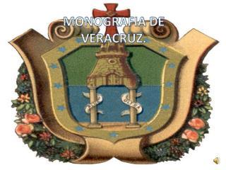 MONOGRAFIA DE  VERACRUZ.