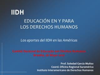 EDUCACIÓN EN Y PARA  LOS DERECHOS HUMANOS Los aportes del IIDH en las Américas