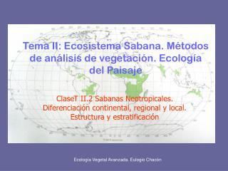 Tema II: Ecosistema Sabana. M�todos de an�lisis de vegetaci�n. Ecolog�a del Paisaje
