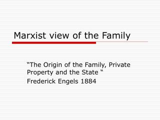 Marxist view of the Family