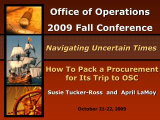 How To Pack a Procurement for Its Trip to OSC Susie Tucker-Ross  and  April LaMoy