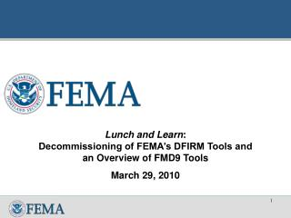 Lunch and Learn : Decommissioning of FEMA's DFIRM Tools and an Overview of FMD9 Tools