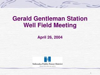 Gerald Gentleman Station  Well Field Meeting April 26, 2004