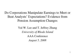 Yul W. Lee and T. Jeffrey Zhang University of Rhode Island AAA Conference August 5, 2008