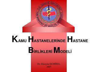 K AMU H ASTANELERİNDE H ASTANE B İRLİKLERİ  M ODELİ