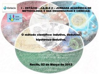 I – ESTÁCIO – J.A.M.E (I – JORNADA ACADÊMICA DE METODOLOGIA E DAS ENGENHARIAS E CIENCIAS )