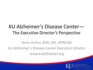 KU Alzheimer's Disease Center— The Executive Director's Perspective