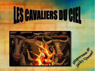 LES CAVALIERS DU CIEL