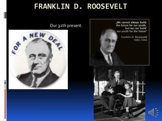 F ranklin D. Roosevelt