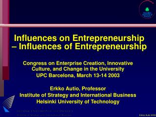 Influences on Entrepreneurship  � Influences of Entrepreneurship