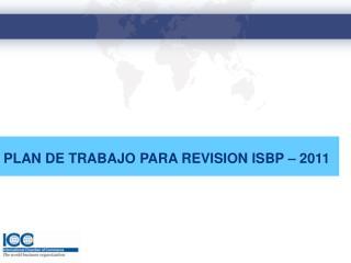 PLAN DE TRABAJO PARA REVISION ISBP – 2011