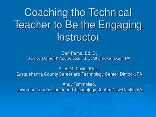 Coaching the Technical Teacher to Be the Engaging Instructor