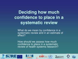 Deciding how much confidence to place in a systematic review