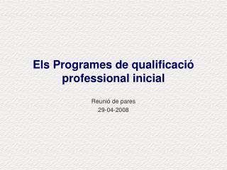 Els Programes de qualificació professional inicial