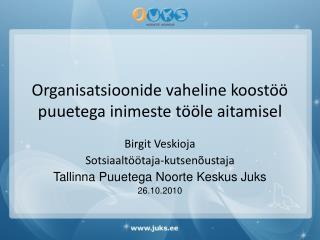 Organisatsioonide vaheline koostöö puuetega inimeste tööle aitamisel