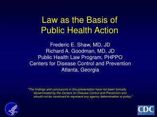 Law as the Basis of  Public Health Action