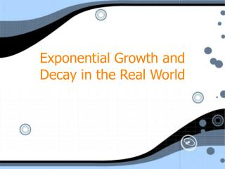 Exponential Growth and Decay in the Real World