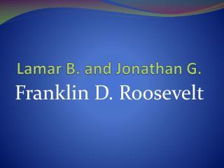 Lamar  B.  and Jonathan  G.