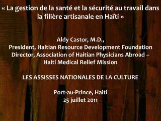 «La gestion de la santé et la sécurité au travail dans  la filière artisanale en Haïti»