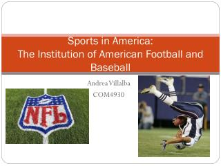 Sports in America: The Institution of American Football and Baseball