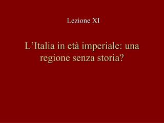 L'Italia in età imperiale: una regione senza storia?