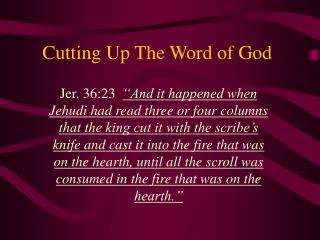 Cutting Up The Word of God